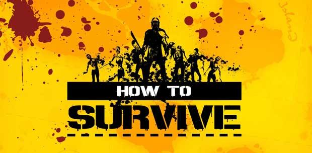 How to Survive (2013) [ENG/MULTi5] [L] - R.G. GameWorks