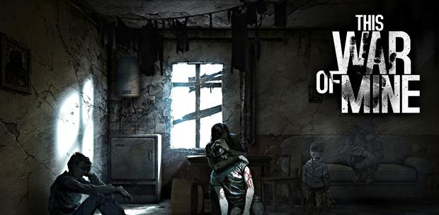 This War of Mine [v.2.0] (2014) PC | RePack by SeregA-Lus