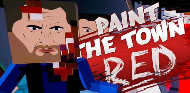 Paint the Town Red [v 0.8.34] [ENG] (2015)