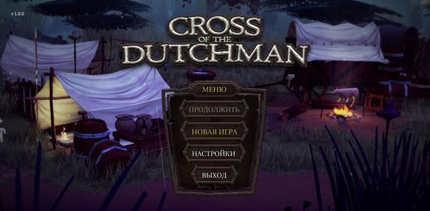 Cross of the Dutchman (Triangle Studios) (RUS/ENG/MULTI5)