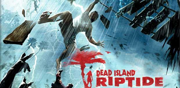 [Xbox 360] Dead Island: Riptide (LT+1.9) [2013, Action, Zombie, Shooter, 3D, 1st, Person]