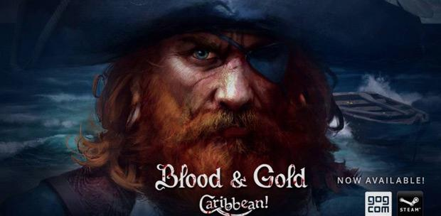 Blood & Gold: Caribbean! (2015) PC | Лицензия