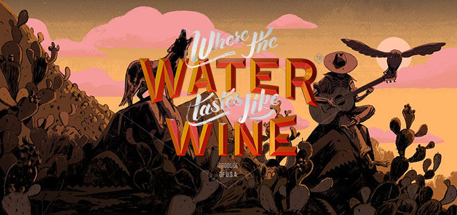 Where the Water Tastes Like Wine v1.0.1 на русском языке