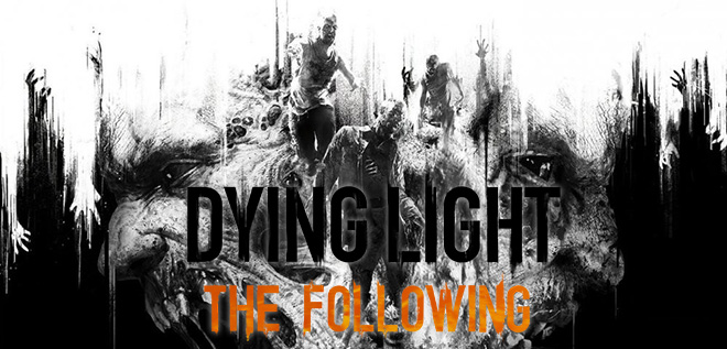 Dying Light: The Following - Enhanced Edition v1.16.0 | RePack от xatab на русском