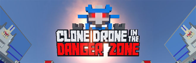Clone Drone in the Danger Zone v0.12.0.267 - новая версия [Steam Early Access]