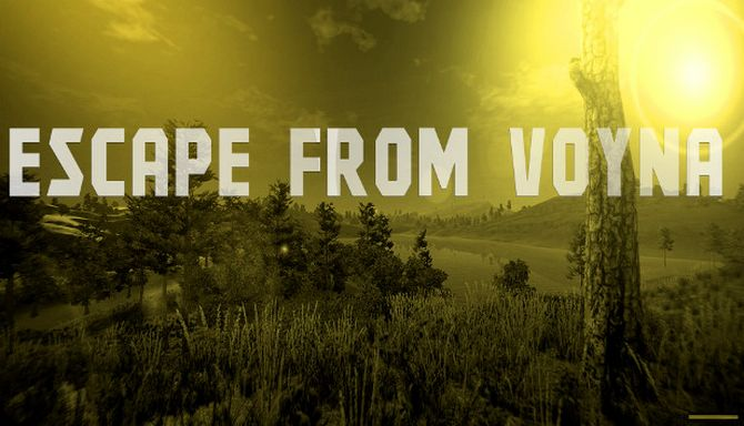 ESCAPE FROM VOYNA: Tactical FPS survival (2018) (ENG)