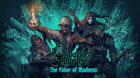 Darkest Dungeon: The Color Of Madness (2018) (RUS) (23848) полная версия Repack