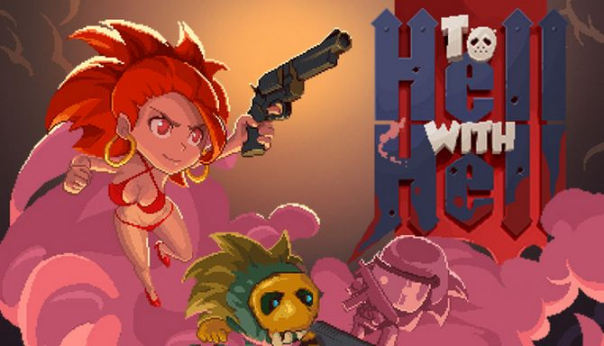 To Hell with Hell (1.0.0.1743) (2018) (ENG) новая версия