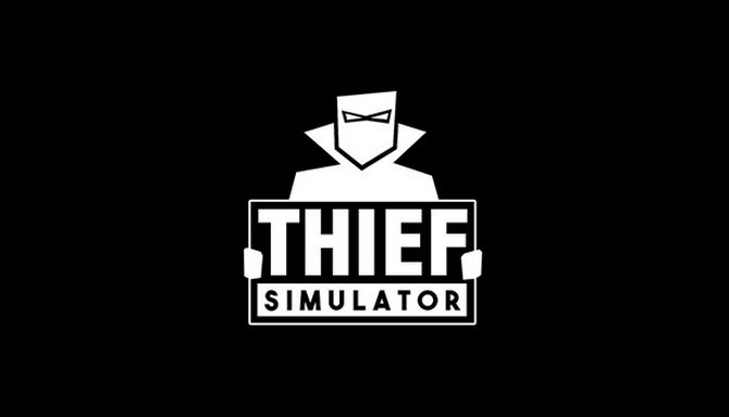 Thief Simulator v1.02 (2018) (RUS) RePack от xatab
