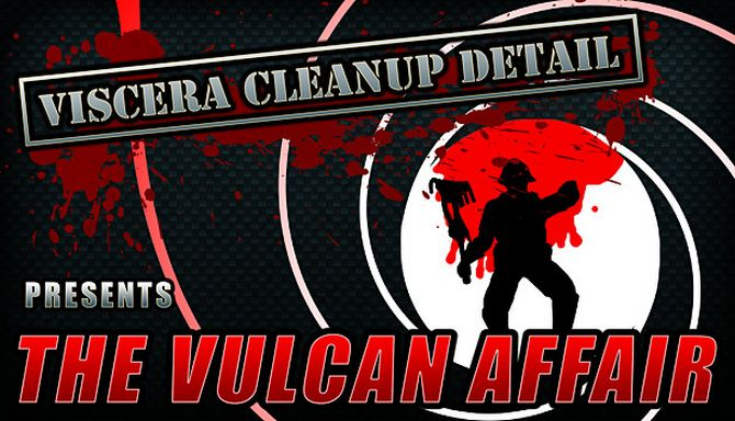 Viscera Cleanup Detail - [The Vulcan Affair DLC] (v1.1) (2018)