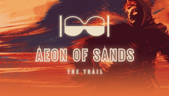 Aeon of Sands – The Trail Free (v1.0.2)