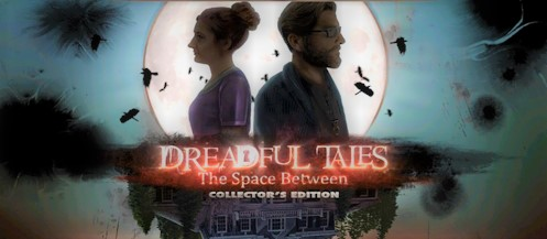 Dreadful Tales: The Space Between (Collectors Edition) (2019) полная версия