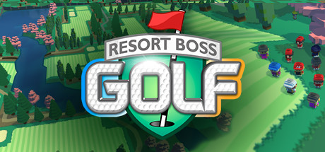 Resort Boss: Golf | Tycoon Management Game [Ранний доступ]