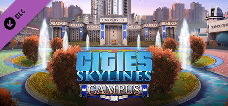 Cities: Skylines - Campus (2019) DLC - Repack от хатаб