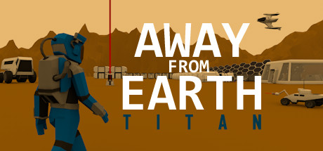 Away From Earth: Titan - полная версия