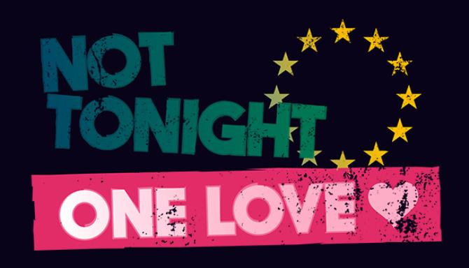 Not Tonight: One Love (v1.321) новая версия