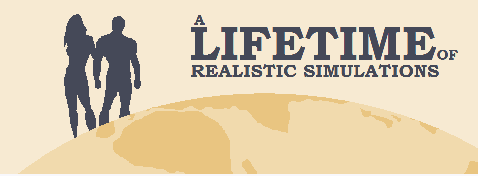 A Lifetime of Realistic Simulations (RUS)
