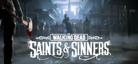 The Walking Dead: Saints & Sinners (2020) VR