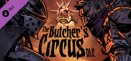 Darkest Dungeon: The Butcher's Circus (2020) DLC полная версия