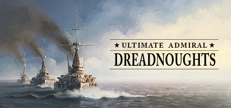 Ultimate Admiral: Dreadnoughts (RUS) полная версия
