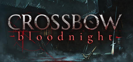 CROSSBOW: Bloodnight (2020) (RUS) полная версия
