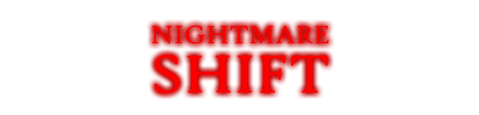 Nightmare Shift (RUS)